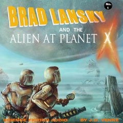 Brad Lansky and the Alien at Planet X (2013 edition)