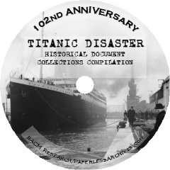 Titanic Disaster 102nd Anniversary 17,855 Page Document Compilation
