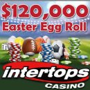 Intertops Players are Rolling in Cash during the $120,000 �Easter Egg Roll� Casino Bonus Giveaway