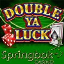 Springbok Casino Offering up to 1500 Rand Bonus to Try New �Double Ya Luck� Slot from RTG