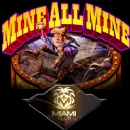 With the New �Mine All Mine� Miami Club Now has 6 Jackpot Games & More than $400,000 in Progressive Jackpots