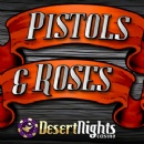 Desert Nights Casino Offering $17 Free Play on New Pistols and Roses Slot in both Online and Mobile Casino