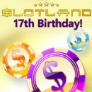 Slotland�s Celebrates 17 years Online with Freebies, Bonuses and a New Game