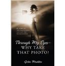 John Madden�s, Through My Eyes-Why Take That Photo?-Free to Download Tomorrow (09/28/2015)