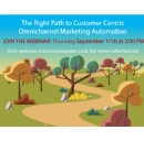 The Right Path to Customer Centric Omnichannel Marketing Automation