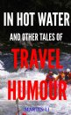 �In Hot Water and Other Tales of Travel Humour� is available today as a free download