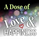 Finding True Happiness with �A Dose of Love and Happiness� New Podcast
