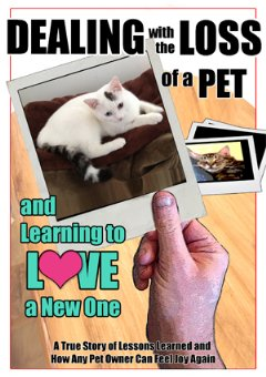 �Dealing with the Loss of a Pet and Learning to Love a New One� Takes New Approach Toward Helping Readers Cope With Their Loss.