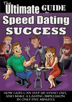 �The Ultimate Guide to Speed Dating Success� Challenges Conventional Dating Wisdom and Dares Readers to Engage With Women in a More Dynamic Way.