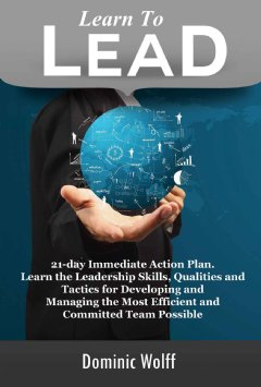 Learn to Lead by Dominic Wolff