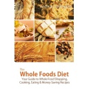 Discover the Secrets to Lose Weight: The Ultimate Whole Foods Budget Plan