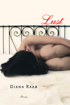 Lust: Poems by Diana Raab