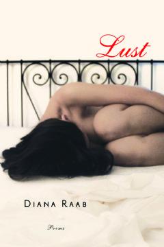 Lust: Poems by Diana Raab