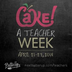 Cake! A Teacher Week April 21 � 27