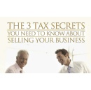 Tax Expert Reveals Three Business Sale Secrets