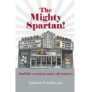 Mighty Spartan Goes on Common Man Adventures