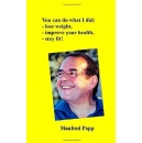 The Book of Manfred Popp about Weight Loss and Good Fitness Can Improve Your Health