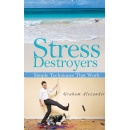 Fast, Effective and Easy Stress Destroying Techniques Revealed in New Book