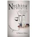 �Nothing Is Promised� � A Memoir �