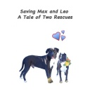 Rescuing Dogs: E-book release of �Saving Max and Leo�
