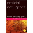 �Artificial Intelligence: are we becoming gods?�
