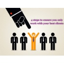 �Use these 4 steps to ensure you only accept your best clients,� says Mr Phil Newton from TheZuluproject.com