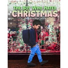 The Story of a Boy Who Despised Christmas Will Make Everyone Love It More - WebWire