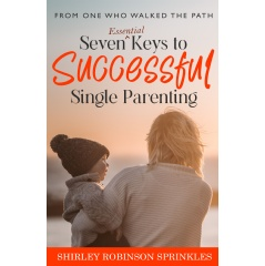 <p>A Mother of Four Successful Individuals Will Share Seven Keys that Will Help Every Single Parent thumbnail