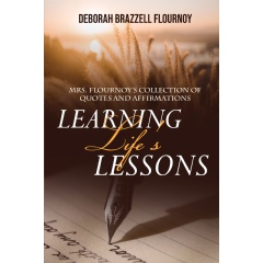 """D.L. Brazzell Flournoy Invites Readers to Ponder in her Anthology, """"Mrs. Flournoy's Collection of Quotes and Affirmations: Learning Life's Lessons"""" thumbnail"""